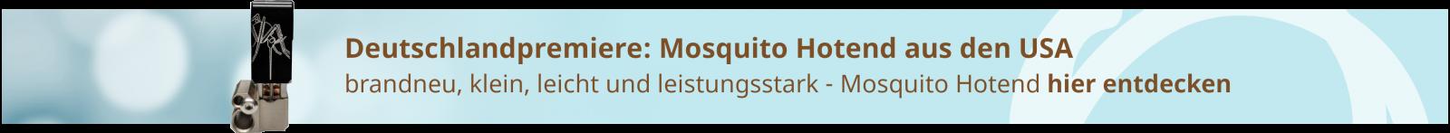 Mosquito Hotend hier entdecken